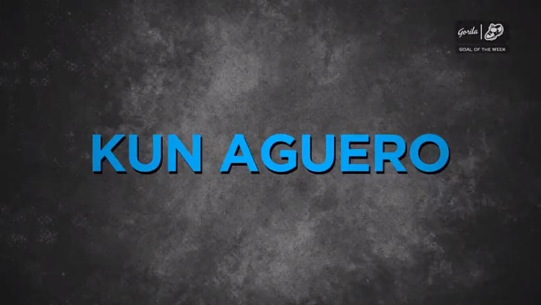 Player of The Week by Gorila Sport | Kun Aguero